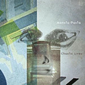 Monsta-Pasta - Chaotic Lives