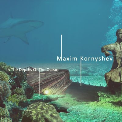 Maxim Kornyshev - In The Depths Of The Ocean