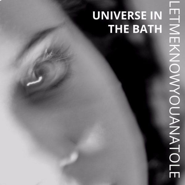 Letmeknowyouanatole - Universe In The Bath