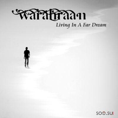 Warahraan - Living in a Far Dream