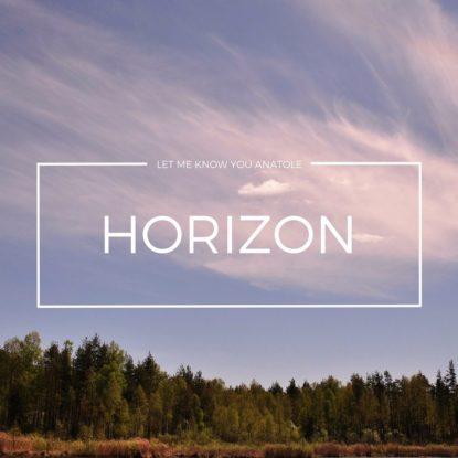 Letmeknowyouanatole - Horizon