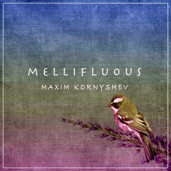 Maxim Kornyshev - Mellifluous